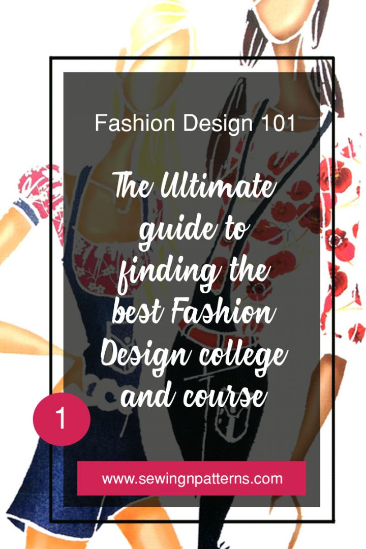 Fashion Design 101 The Ultimate Guide To Finding The Best Fashion Designing College And Course Sewingnpatterns