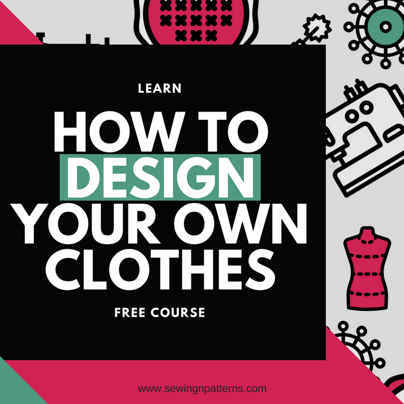 Design Your Own Clothes 7 days mini course to discover your personal style and develop your design skills. This course is for anyone who wants to design their own clothes and develop their own style #DYOC sewingnpatterns.com