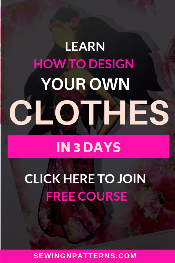 Click here to join the 3 days mini training on how to design your own clothes. If you love to make clothes, this is something you need to take before any sewing project #sewing #sewingclothes #sewingprojects #sewingpatterns #sewingadressforbeginners #sewingdresses #sewingforbeginners #sewingforbeginnerseasy #sewingideas #sewinginspiration #sewingkit #sewinglover #sewingmachine #sewingtutorials #sewingtechniques #sewingvideo